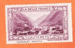 VaU180 ♥️ CAUTERET 65-Hautes Pyrénées Pub Chocolat KWATTA Vignette Collection BELLE FRANCE HELIO-VAUGIRARD Erinnophilie - Tourisme (Vignettes)