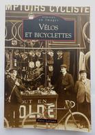LIVRE MEMOIRE EN IMAGES VELOS ET BICYCLETTES - LORIAUX - éd Alan Sutton 2010 - Books & Catalogs