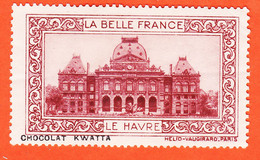 VaV201 ⭐ LE HAVRE 76-Seine Maritime Pub Chocolat KWATTA Vignette Collection LA BELLE FRANCE HELIO-VAUGIRARD Erinnophilie - Turismo (Vignette)