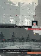 LE CHATEAU ROYAL D' ARDENNE Houyet Oublié Régionalisme Famille Royale Léopold Hotel Compagnie Wagons Lits Chemin De Fer - België