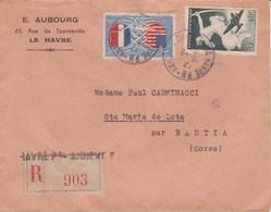 Lettre Recommandée 1949 Bel Affranchissement Dont Poste Aérienne Cachet + Griffe Linéaire LE HAVRE PAL ANNEXE B > Corse - Covers & Documents