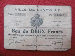 BILLET LUNEVILLE BON DE DEUX FRANCS SERIE 37 AOUT 1914 OCTOBRE 1916 - Bons & Nécessité