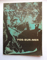 La Documentation Française Illustrée. N°255. Mars 1970 - FOS SUR MER - Informaciones Generales