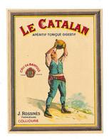 LE CATALAN - Apéritif-Tonique-Digestif - Cru De Banyuls - J. ROSSINES Propriétaire COLLIOURE - Other