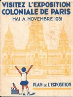 75 - PARIS - Plan De L'exposition Coloniale De Paris - Mai à Novembre 1931 - Toeristische Brochures