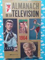 ALMANACH DE LA TELEVISION 1964 JOHNNY SHEILA SYLVIE CLAUDE FRANCOIS NOUGARO THIERRY   ET TOUTES LES VEDETTES DE L'EPOQUE - Cine / Televisión
