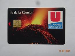 CARTE A PUCE CHIP CARD  CARTE FIDÉLITÉ U  LES NOUVEAUX COMMERÇANTS ÎLE DE LA RÉUNION ÉRUPTION VOLCAN - Cartes De Fidélité Et Cadeau