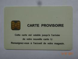 CARTE A PUCE CHIP CARD  CARTE FIDÉLITÉ U  CARTE PROVISOIRE - Cartes De Fidélité Et Cadeau