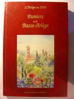 L' ARIEGE EN 1900 - PAMIERS ET LA BASSE ARIEGE - CARTOPHILES ARIEGEOIS 1998 - EN 500 CARTES POSTALES ANCIENNES SANTERRE - Books & Catalogs