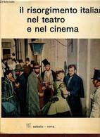 Il Risorgimento Italiano Nel Teatro E Nel Cinema. - Meccoli & Calendoli & Cincotti - 1961 - Altri