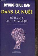 """Dans La Nuée - Réflexions Sur Le Numérique (Collection """"Questions De Société"""") - Han Byung-Chul - 2015 - Informatique"""