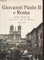 Giovanni Paolo II E Roma - Nicosia Alessandro, Pizzo Marco - 2005 - Altri