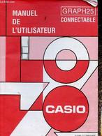 Manuel De L'utilisateur. GRAPH25 Connectable - Casio - 0 - Informatique
