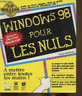 Windows 98 Pour Les Nuls. Le Moyen El Plus Facile Et Le Plus Amusant De Prendre En Main Votre Système. Des Réponses Simp - Informatique