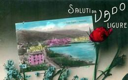 Saluti Da VADO LIGURE-Viaggiata Per Spotorno Vesi Sanfilippo- - Savona