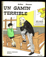 """ Un Gamin Terrible "" D'Arthur MASSON -  Librairie VANDERLINDEN - Bruxelles - E.O. 1967. - Belgian Authors"