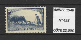ANNEE 1940 SPLENDIDE TIMBRES DE LUXE FRANCE N° 458 NEUF (**) SANS TRACE DE CHARNIERE CÔTE 22.00€  A SAISIR!!!!! - Unused Stamps