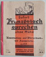 LIVRET DE CONVERSATION POUR OCCUPANT - GUERRE 1939/45 - SOFORT FRANZÖSISCH SPRECHEN OHNE MÜHE - IMPRIME EN FRANCE - Documentos