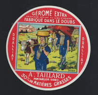 """Etiquette Fromage  Géromé Extra Dralliat 30%mg A Taillard Pontarlier Doubs 25  """" Vaches Superbe"""" - Cheese"""