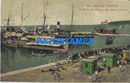 165336 ITALY TRAPANI THE PORT THE LANDING OF FRESH FISH SHIP POSTAL POSTCARD - Unclassified