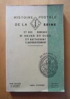 """LIVRE """" HISTOIRE POSTALE DE LA SEINE ET DES BUREAUX DE SEINE ET OISE """" Par LEGENDRE (227 PAGES) - Frankreich"""