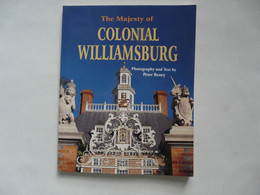 THE MAJESTY OF COLONIAL WILLIAMSBURG - Photography And Text By Peter BENEY - Cultural