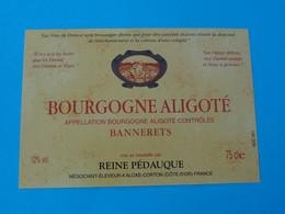 Etiquette Neuve Bourgogne Aligoté Bannerets Reine Pédauque - Bourgogne