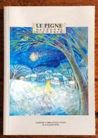 2002 Le Pigne Racconti E Poesie / Chiusaforte / Udine - Altri