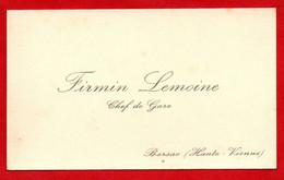 -- CARTE DE VISITE / CHEF DE GARE FIRMIN LEMOINE  à BERSAC (Haute Vienne) -- - Visitekaartjes