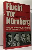 Flucht Vor Nürnberg - Pläne Und Organisation Der Luchtwege Der NS-Prominenz Im Römischen Weg - History