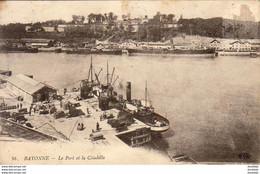 D64  BAYONNE Le Port Et La Citadelle  ........... Vue Peu Courante - Bayonne