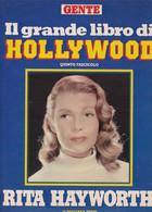 RITA HAYWORTH - ATTRICE - RIVISTA - GENTE IL GRANDE LIBRO DI HOLLYWOOD -  FASCICOLO - Dossier - Cinema E Musica