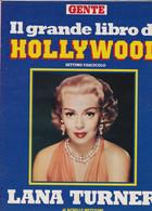 LANA TURNER - ATTRICE - RIVISTA - GENTE IL GRANDE LIBRO DI HOLLYWOOD -  FASCICOLO - Dossier - Cinema E Musica