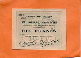 DOUAI ( NORD ) .BON COMMUNAL. EMISSION DE 1914. DIX  FRANCS.  Achat Immédiat - Bons & Nécessité