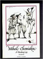 MIHAIL CHEMIAKIN SAINT PETERSBOURG 1975 DESSINS MIKHAIL ARTISTE RUSSE SCULPTEUR PEINTRE DECORATEUR DE THEATRE - Art