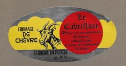 ETIQUETTE De FROMAGE.. FROMAGE De CHEVRE Fabriqué En POITOU (86-M).. Le Cabriflore - Cheese
