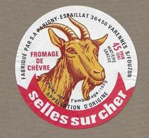ETIQUETTE De FROMAGE.. CHEVRE SELLES Sur CHER.. S.A. PARIGNY-ESPAILLAT à VARENNES Sur FOUZON ( Indre 36) - Cheese