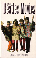 THE BEATLES MOVIES BY BOB NEAVERSON 1997 - Cultural