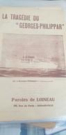 CHANSON CATASTROPHE /LA TRAGEDIE DU GEORGES PHILIPPAR/LOISEAU /AIR LA PAIMPOLAISE - Partitions Musicales Anciennes