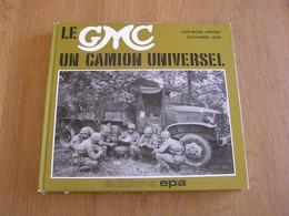 LE GMC Un Camion Universel Guerre 40 45 DUKW US Army Véhicule Transport Sapeurs Pompiers Citerne Dépanneuse Armée - Guerra 1939-45