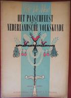 HET PAASCHFEEST In De NEDERLANDSCHE VOLKSKUNDE Door Pol De Mont Paasfeest Pasen Nederland Gebruiken Paaseieren - Geschiedenis