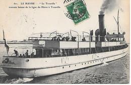 """A/ 306          76      Le Havre             """"le Trouville""""  Nouveau Bateau De La Ligne Du Havre à Trouville - Portuario"""