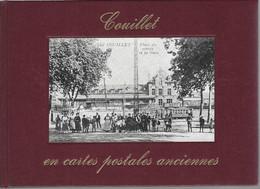 « COUILLET En Cartes Postales Anciennes »  OLLE, A. – Ed. Bibliothèque Européenne, Zaltbommel (Nl) (1973) - Books & Catalogs