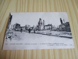 CPA Clermont-en-Argonne (55).Guerre 1914-1915 - Les Ruines Du Village Complètement Détruit Et Incendié. - Clermont En Argonne
