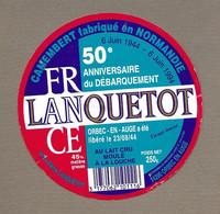 ETIQUETTE De FROMAGE.. CAMEMBERT NORMANDIE.. 50e Anniversaire Du Débarquement.. LANQUETOT à ORBEC En AUGE (14) - Cheese