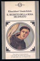 IL SEGRETO DELLA ROSA DECIFRATO - Klaus Ickert, Ursula Schick (Salani Editore) - Edito Nel 1987 - Pagg. 176 - Azione E Avventura