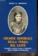 Colonie Imperiali Nella Terra Del Caffè. Contadini Trentini (veneti E Lombardi) Nelle Foreste Brasiliane. Parte IIa : Es - Altri