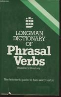 Longman Dictionary Of Phrasal Verbs - Courtney Rosemary - 1984 - Dictionaries, Thesauri