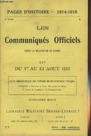 Pages D'Histoire - 1914-1915 - 3e Série - N°77 - Les Communiqués Officiels Depuis La Déclaration De Guerre - XIV - Du 1e - Guerra 1914-18