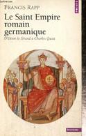"""Le Saint Empire Romain Germanique - D'Otton Le Grand à Charles Quint (Collection """"Points Histoire"""", N°H328) - Rapp Franc - Géographie"""